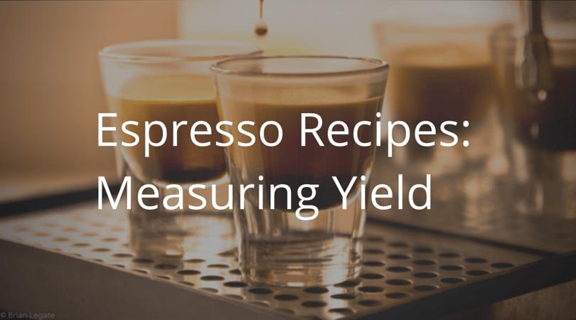 Espresso Opskrifter: Måling af udbytte